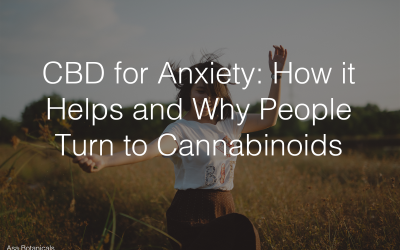 CBD for Anxiety: How it Helps and Why People Turn to Cannabinoids (2019)